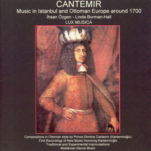 Cantemir: Music in Istanbul and Ottoman Europe around 1700